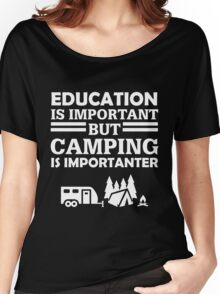 Camping is important Women's Relaxed Fit T-Shirt