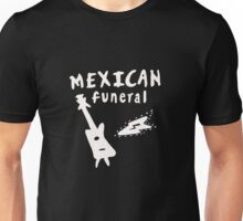 MEXICAN FUNERAL  Unisex T-Shirt