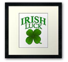 IRISH LUCK Four Leaf Clover- Lucky St Patrick's Day  Framed Print