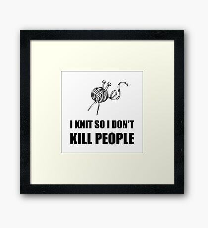 Knit Kill People Framed Print