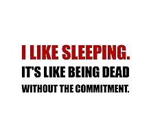Sleeping Like Dead Commitment Photographic Print