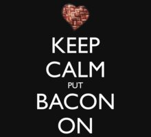 Keep Calm Put Bacon On - Black Kids Clothes