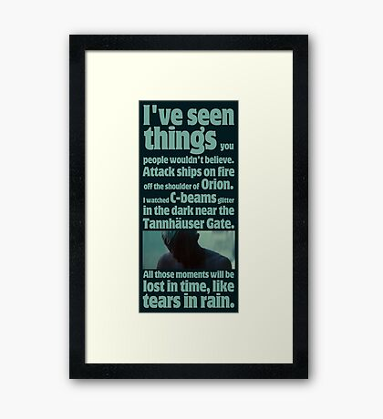 like tears in rain - blade runner quote  Framed Print