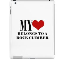 My Heart Belongs To A Rock Climber iPad Case/Skin