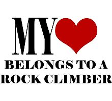My Heart Belongs To A Rock Climber Photographic Print