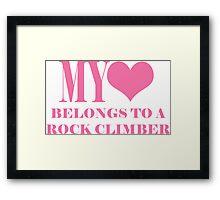 My Heart Belongs To A Rock Climber Framed Print