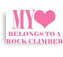 My Heart Belongs To A Rock Climber Canvas Print