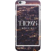 Medicine The 1975  iPhone Case/Skin