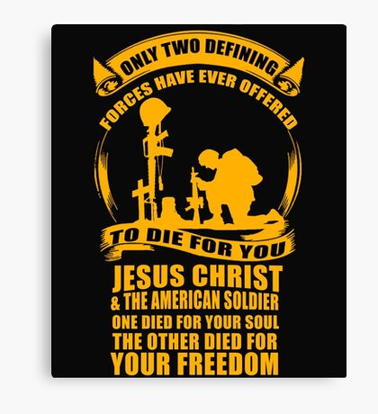 Military Veteran Soldier Jesus Christ two defining Forces Canvas Print
