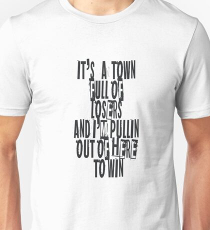 Town for the losers Unisex T-Shirt