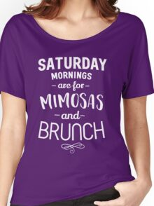 Saturday Mornings are for Mimosas and Brunch Women's Relaxed Fit T-Shirt
