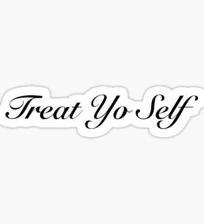 Treat yo Self White Sticker