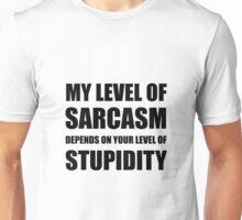Sarcasm Depends On Stupidity Unisex T-Shirt