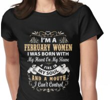 I am a February Women I was born with my heart on my sleeve Womens Fitted T-Shirt