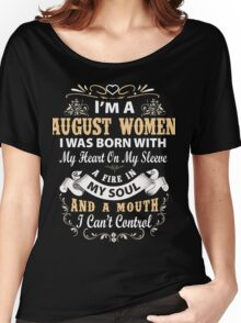 I am a August Women I was born with my heart on my sleeve Women's Relaxed Fit T-Shirt
