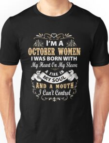 I am a October Women I was born with my heart on my sleeve Unisex T-Shirt