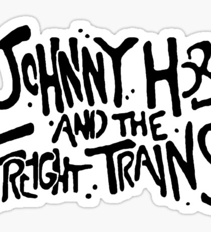 Johnny Hobo and the Freight Trains Sticker