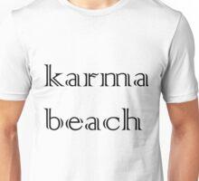 Karma beach Unisex T-Shirt