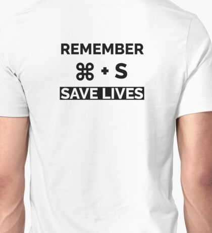 Remember Cmd+S save lives Unisex T-Shirt