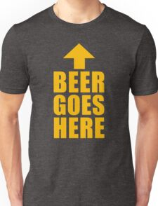 BEER GOES HERE Unisex T-Shirt