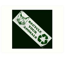 Please recycle your animals Art Print
