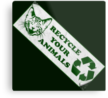Please recycle your animals Metal Print