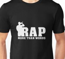 RAP More Than words Unisex T-Shirt