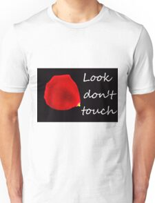 Look don't touch. Unisex T-Shirt
