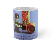 Guarding my last rolo for you.... Mug