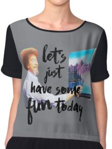 Let's Just Have Some Fun Today Chiffon Top