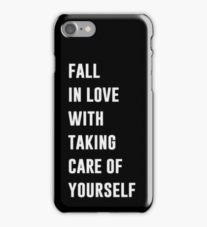 Fall In Love With Taking Care Of Yourself iPhone Case/Skin