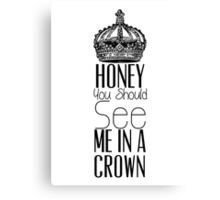 """""""Honey you should see me in a crown"""" Moriarty quote from Sherlock (BBC) Canvas Print"""