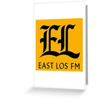 East Los FM Greeting Card
