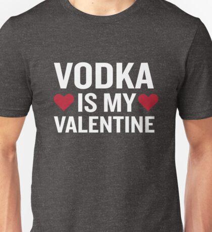 Vodka Is My Valentine Funny Beverage Gag Gift Unisex T-Shirt