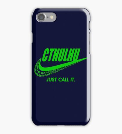 Just call it. iPhone Case/Skin