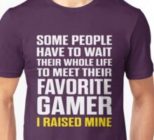 Favorite Gamer I Raised Mine  Unisex T-Shirt