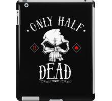 only half dead iPad Case/Skin