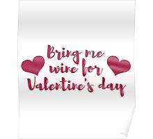 Bring Me Wine For Valentine's Day Poster
