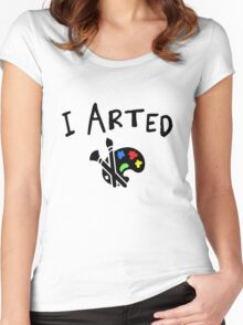 I arted. Funny quote for artists. Women's Fitted Scoop T-Shirt