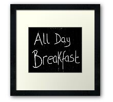 The All Day Breakfast  Framed Print