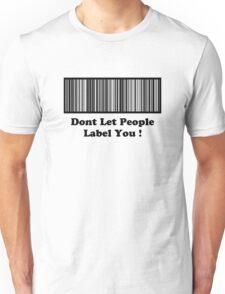 Dont Let People Label You   ( Black Text T-Shirt & Sticker ) T-Shirt