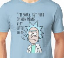 Rick and Morty - Your Opinion (light tshirts vers) Unisex T-Shirt