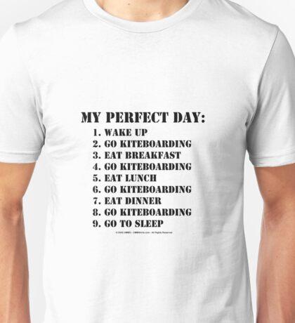 My Perfect Day: Go Kiteboarding - Black Text Unisex T-Shirt
