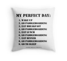 My Perfect Day: Go Paddleboarding - Black Text Throw Pillow