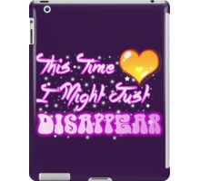 This Time I Might Just Disappear iPad Case/Skin