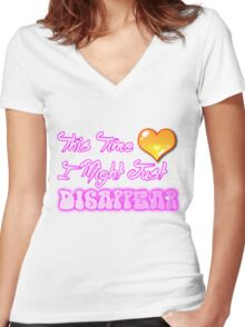 This Time I Might Just Disappear Women's Fitted V-Neck T-Shirt