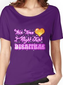This Time I Might Just Disappear Women's Relaxed Fit T-Shirt