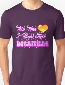 This Time I Might Just Disappear T-Shirt