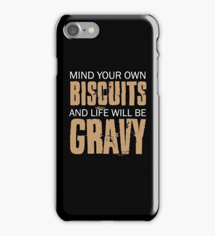 Mind Your Own Biscuits iPhone Case/Skin