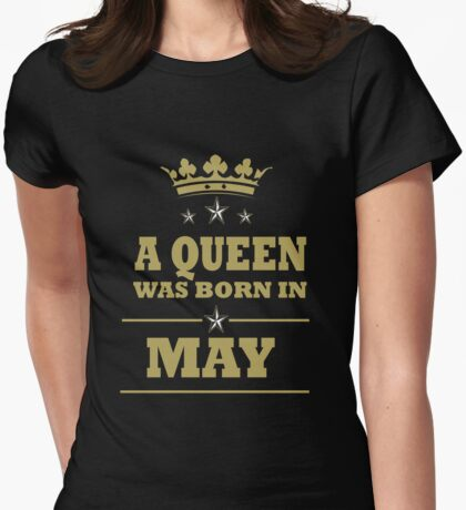 QUEEN ARE BORN IN MAY Womens Fitted T-Shirt